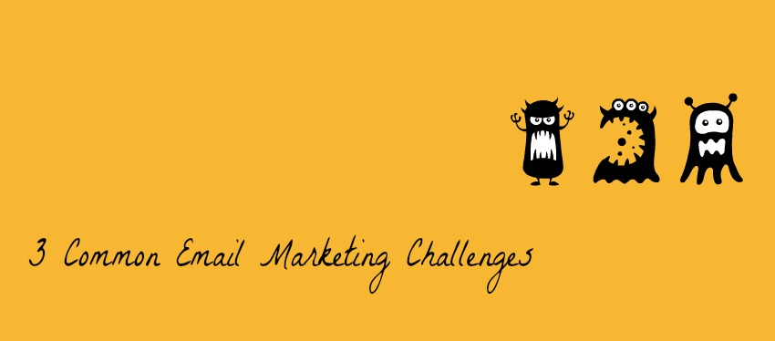 3 Common Email Marketing Challenges